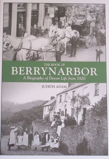 The Book of Berrynarbor - A Biography of Devon Life from 1920, by Judith Adam